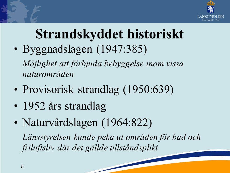 5 Strandskyddet historiskt Byggnadslagen (1947:385) Möjlighet att förbjuda bebyggelse inom vissa naturområden Provisorisk strandlag (1950:639) 1952 år