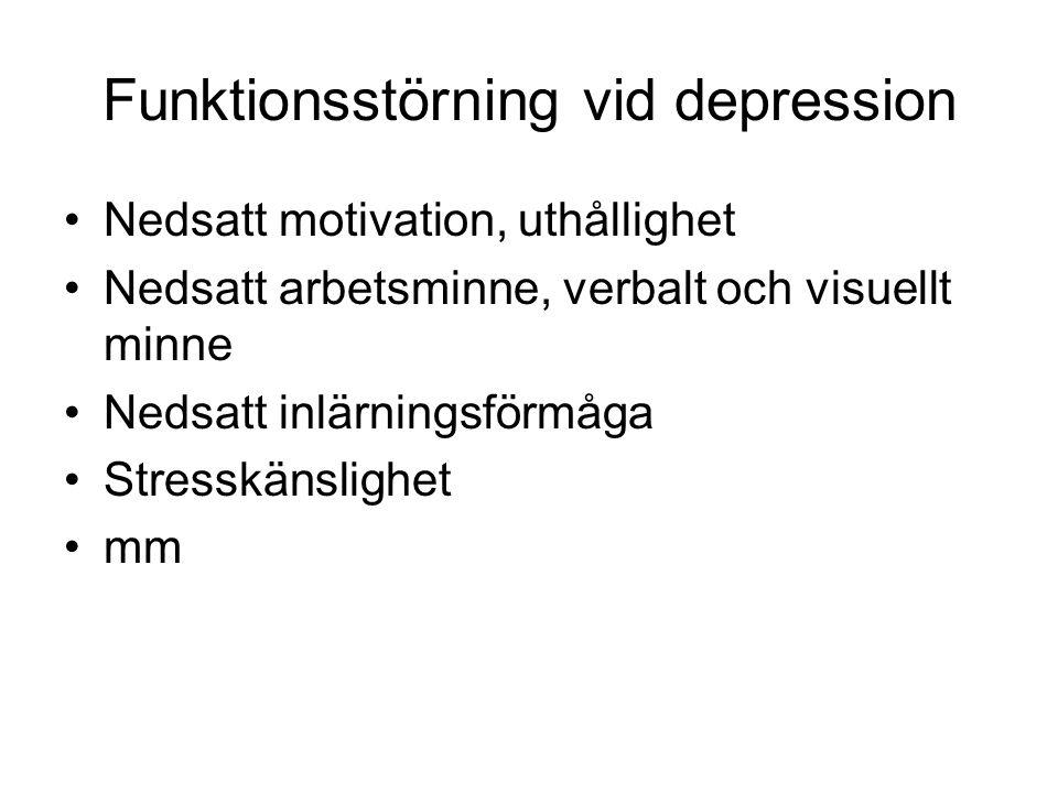 Funktionsstörning vid depression Nedsatt motivation, uthållighet Nedsatt arbetsminne, verbalt och visuellt minne Nedsatt inlärningsförmåga Stresskänslighet mm
