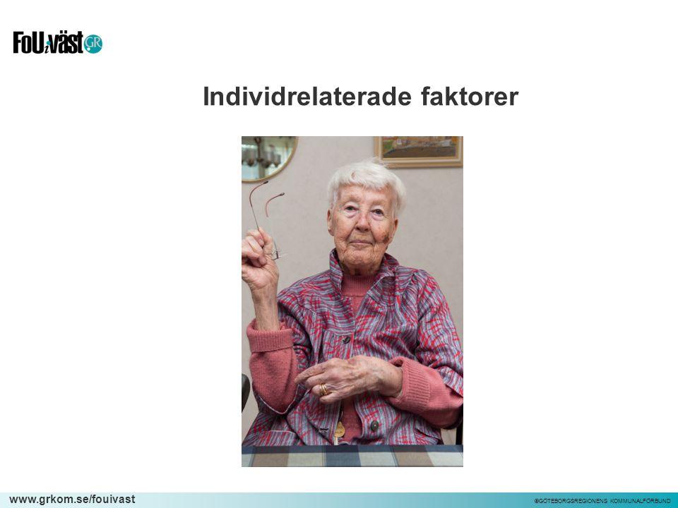 www.grkom.se/fouivast ©GÖTEBORGSREGIONENS KOMMUNALFÖRBUND Individrelaterade faktorer