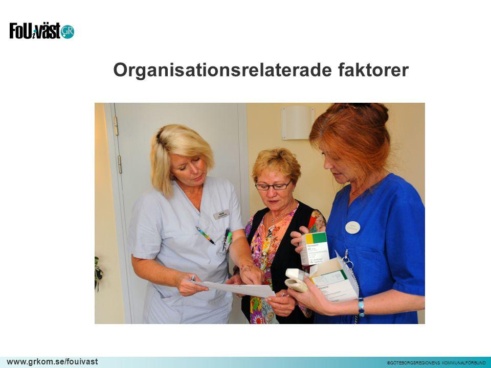 www.grkom.se/fouivast ©GÖTEBORGSREGIONENS KOMMUNALFÖRBUND Organisationsrelaterade faktorer