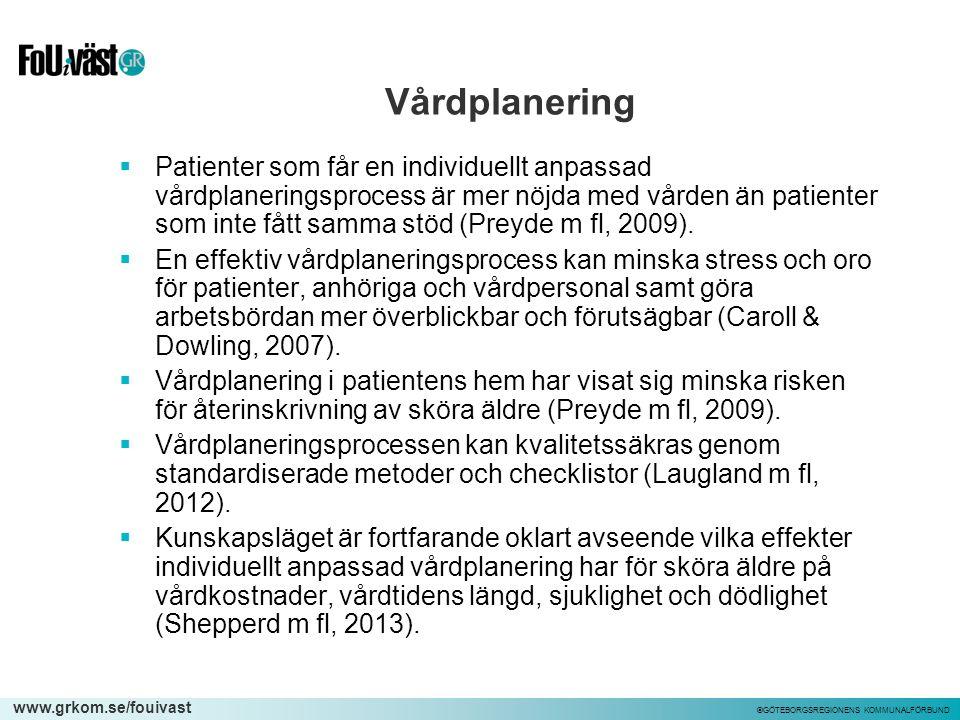 www.grkom.se/fouivast ©GÖTEBORGSREGIONENS KOMMUNALFÖRBUND Vårdplanering  Patienter som får en individuellt anpassad vårdplaneringsprocess är mer nöjd