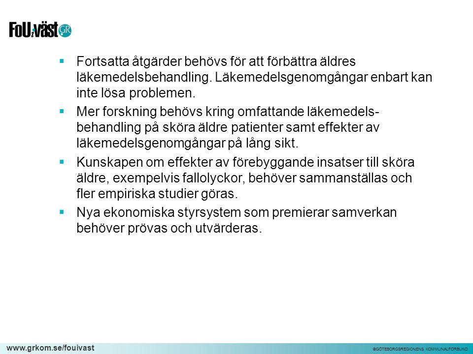 www.grkom.se/fouivast ©GÖTEBORGSREGIONENS KOMMUNALFÖRBUND  Fortsatta åtgärder behövs för att förbättra äldres läkemedelsbehandling. Läkemedelsgenomgå