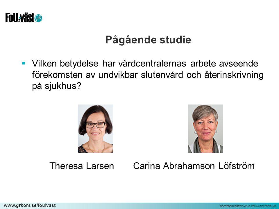 www.grkom.se/fouivast ©GÖTEBORGSREGIONENS KOMMUNALFÖRBUND Pågående studie  Vilken betydelse har vårdcentralernas arbete avseende förekomsten av undvi