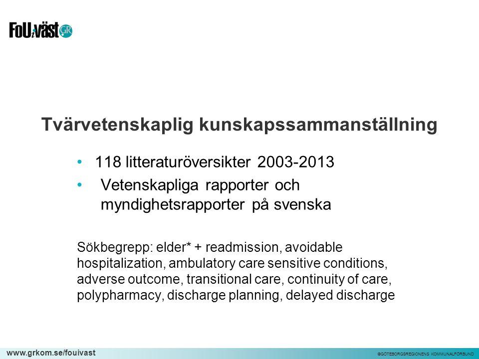 www.grkom.se/fouivast ©GÖTEBORGSREGIONENS KOMMUNALFÖRBUND Samordning mellan vårdgivare  Det finns ett tydligt samband mellan brister i vårdens övergångar och onödig slutenvård (Kessler m fl, 2013).