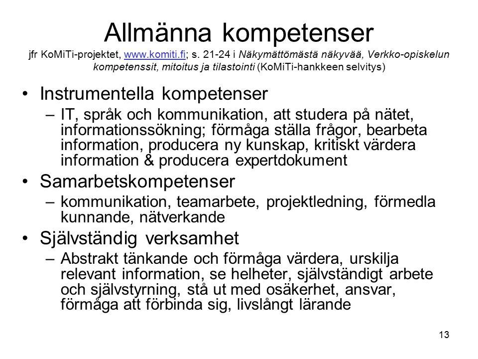 13 Allmänna kompetenser jfr KoMiTi-projektet, www.komiti.fi; s.