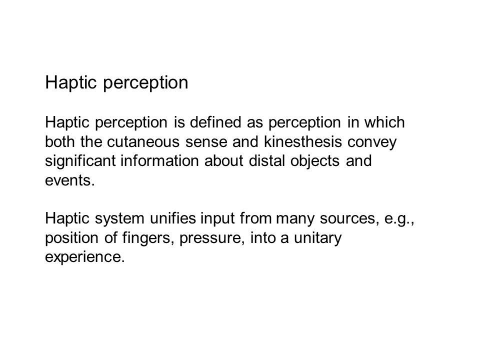 Tactual Stereognosis Förmågan att känna tre dimensioner genom att undersöka objekt med händerna.