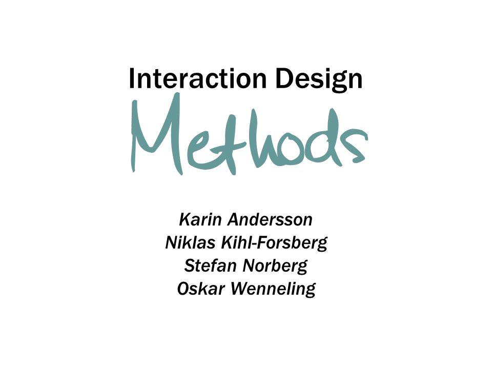Interaction Design Karin Andersson Niklas Kihl-Forsberg Stefan Norberg Oskar Wenneling