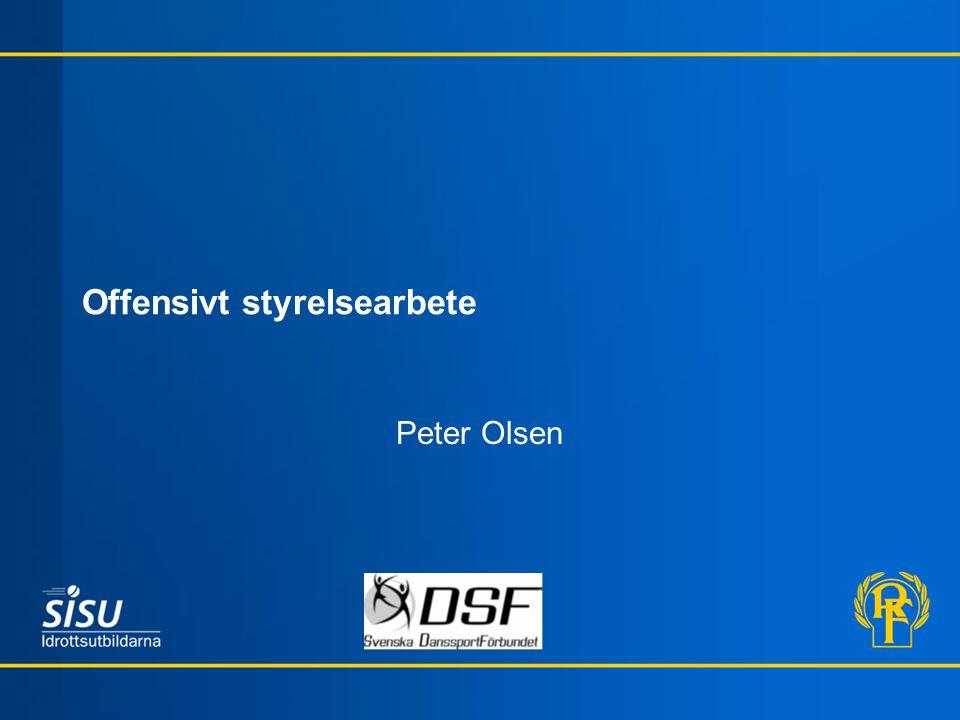 Offensivt styrelsearbete Peter Olsen