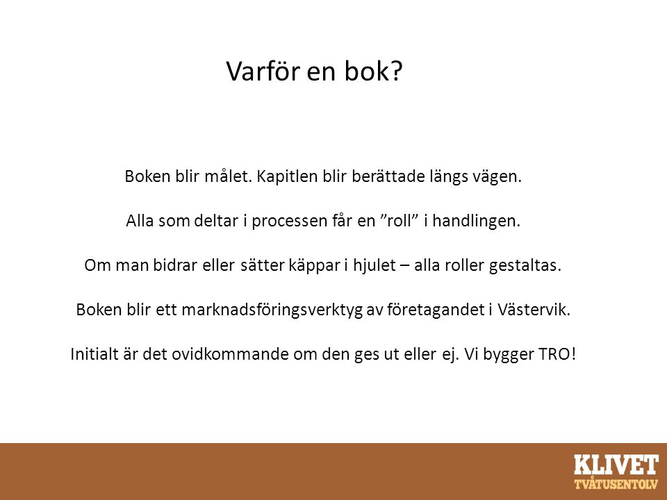 Vilka står bakom Klivet 2012.KLIVET 2012 Västervik Framåt Tjust-galan Ek.