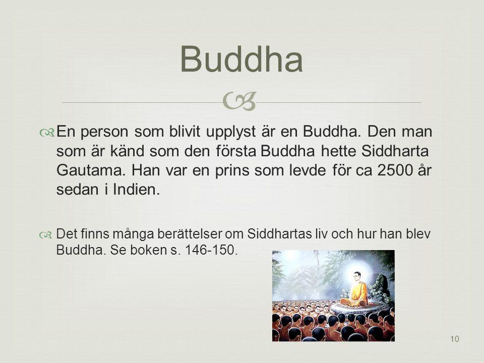 10   En person som blivit upplyst är en Buddha.