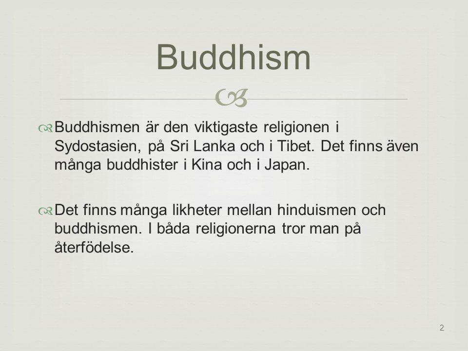 2   Buddhismen är den viktigaste religionen i Sydostasien, på Sri Lanka och i Tibet.