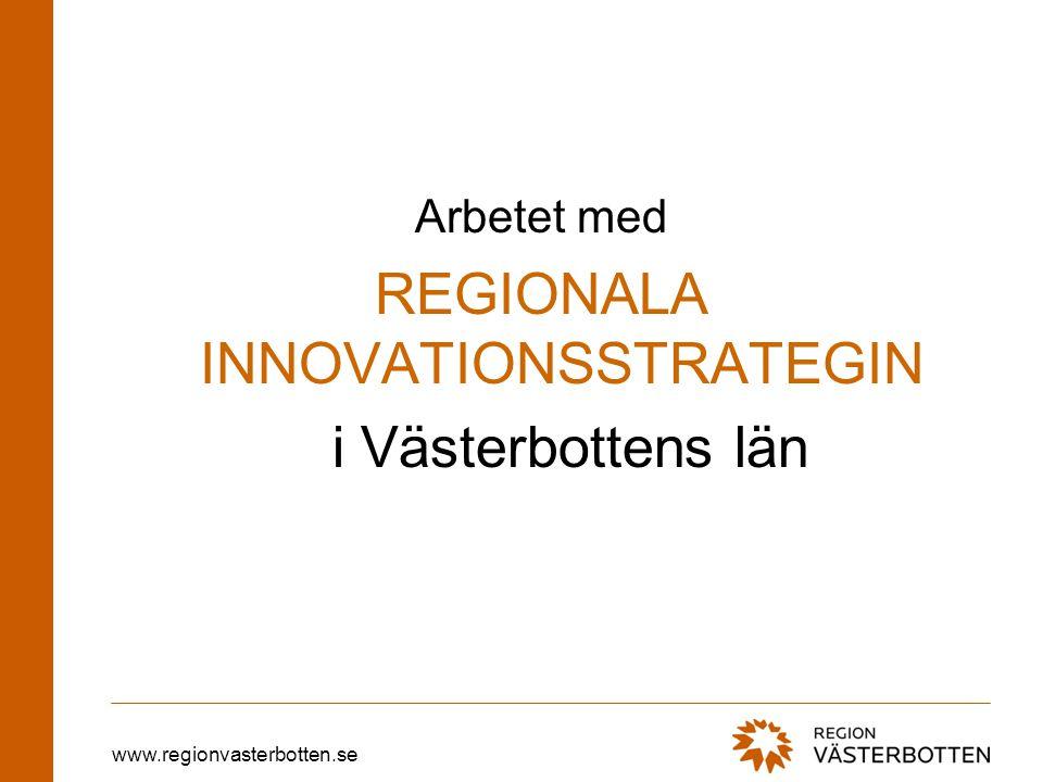 www.regionvasterbotten.se REGIONALTINNOVATIONSSTÖDSYSTEM Hållbar tillväxt inom företagande forskning och utbildning Spets Regionala strategiska utvecklingsområden -Innovationer, entreprenörskap och kompetenscentra VentureCu p Affärsplaner i Västerbotte n Innovationsslu ss vård och omsorg Uminova Innovation Incubator UBI Innovationer och EntreprenörskapBranschinriktade kompetenscentra och kluster Innovation Västerbotte n Umeå universitet Kunskapstriangel n Dare, Plant science B-park IUC- BOTHNIA Entreprenörcentru m GIS- klustret i Lycksele Skogsteknis ka klustret (4 kn) Process IT Innovation The Lodge och UCIA Service Providers Regionala och nationella aktörer med särskilda tjänster relevanta för innovationssystemet Bas Generella aktörer och stöd på regional nivå Nisch Specifika stöd till prioriterade målgrupper Automotiv- winter testing Jurister och Revisor er Läns- Styrelsen ALMI Nord Ung Företagsam h.