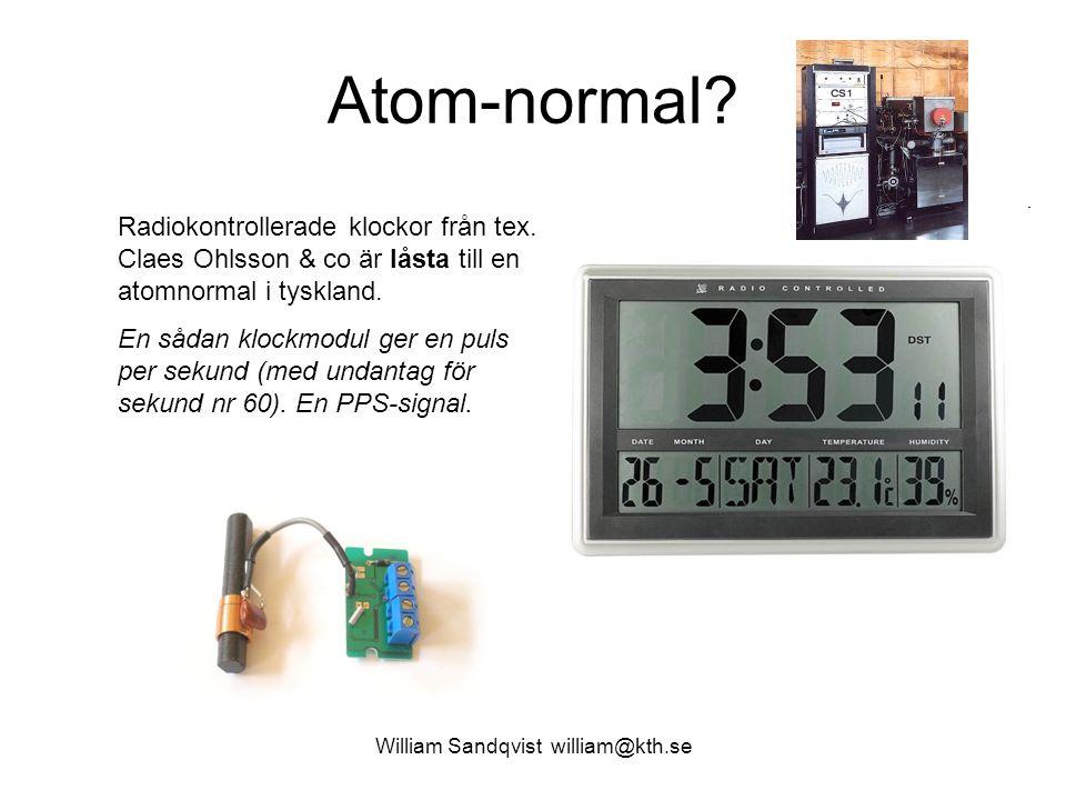 William Sandqvist william@kth.se Atom-normal? Radiokontrollerade klockor från tex. Claes Ohlsson & co är låsta till en atomnormal i tyskland. En sådan