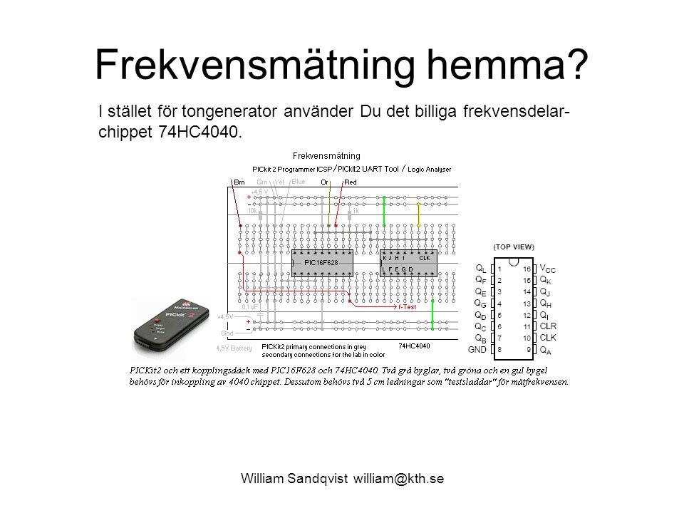 William Sandqvist william@kth.se Frekvensmätning hemma? I stället för tongenerator använder Du det billiga frekvensdelar- chippet 74HC4040.