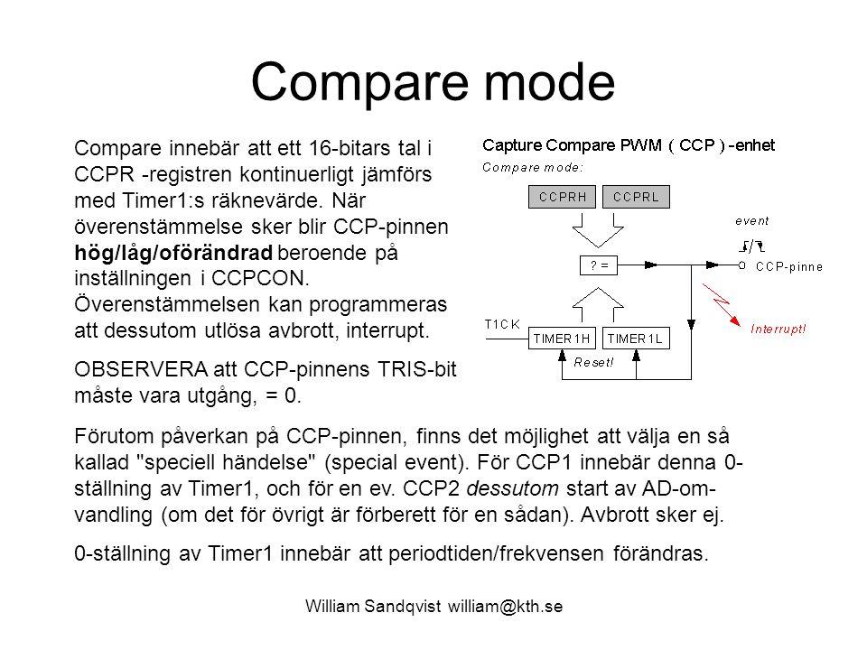 William Sandqvist william@kth.se Compare mode Compare innebär att ett 16-bitars tal i CCPR -registren kontinuerligt jämförs med Timer1:s räknevärde.