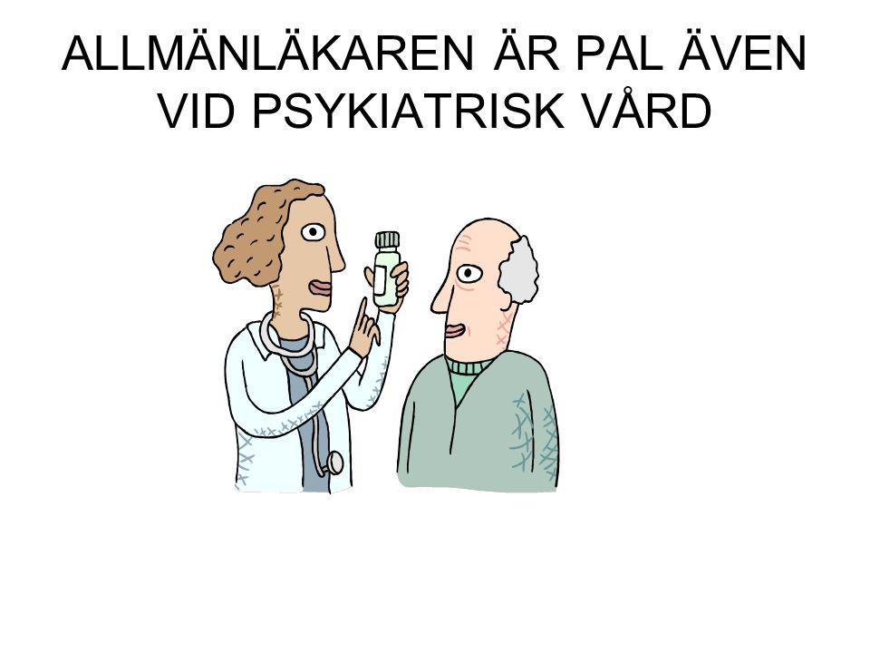 ALLMÄNLÄKAREN ÄR PAL ÄVEN VID PSYKIATRISK VÅRD