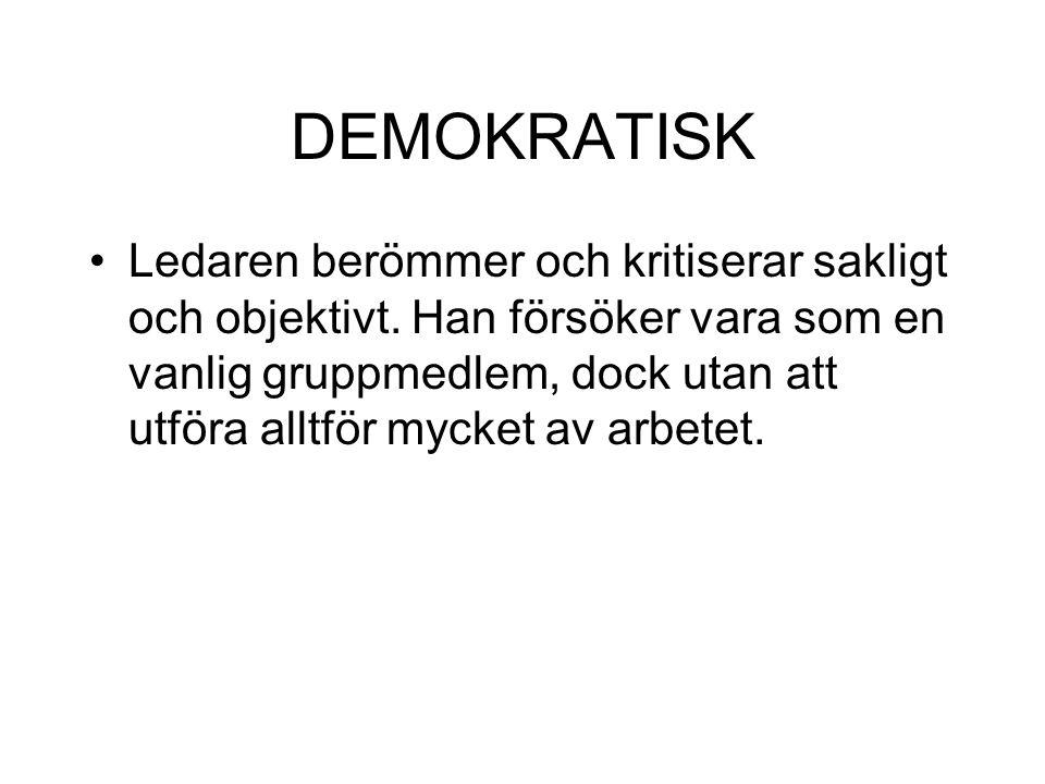 DEMOKRATISK Ledaren berömmer och kritiserar sakligt och objektivt.