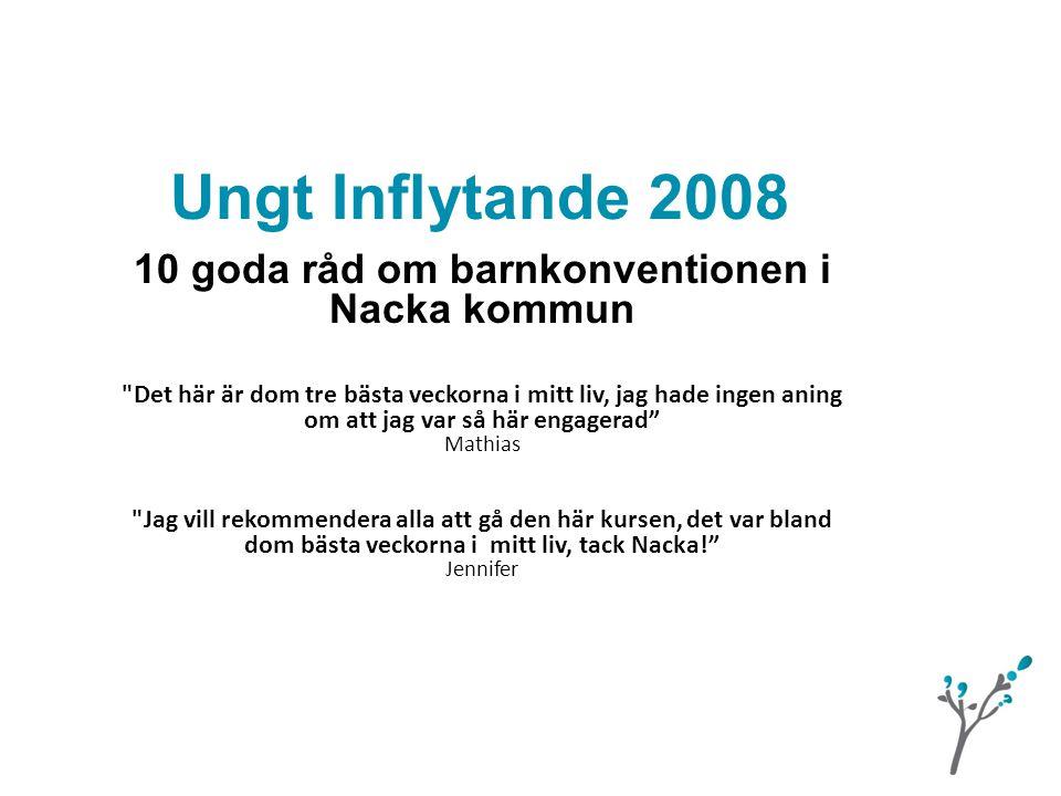 Ungt Inflytande 2008 10 goda råd om barnkonventionen i Nacka kommun