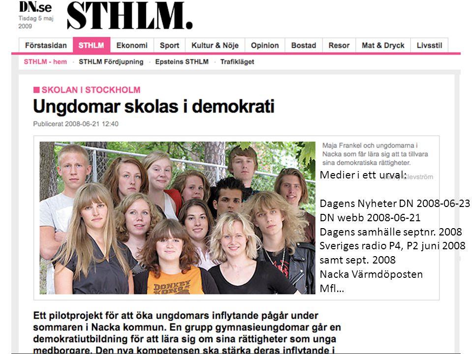 MEDIAS SVAR Dagens Nyheter DN webb 2008-06-23 Dagens samhälle sept. 2008 Sveriges radio P4, P2 juni 2008 samt sept. 2008 Medier i ett urval: Dagens Ny