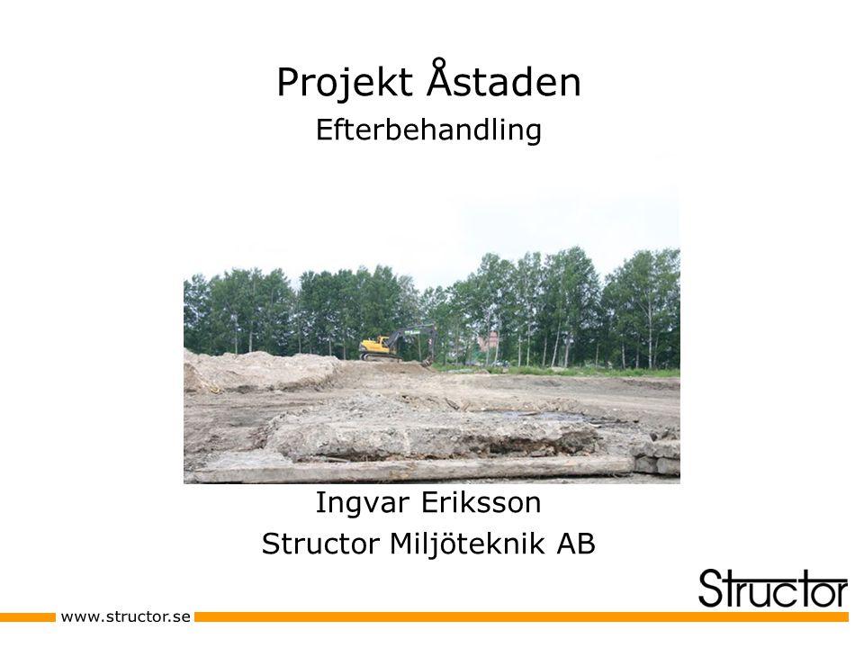 Projekt Åstaden Efterbehandling Ingvar Eriksson Structor Miljöteknik AB