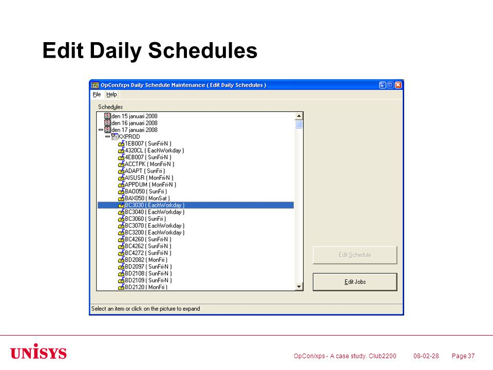 08-02-28OpCon/xps - A case study. Club2200Page 37 Edit Daily Schedules