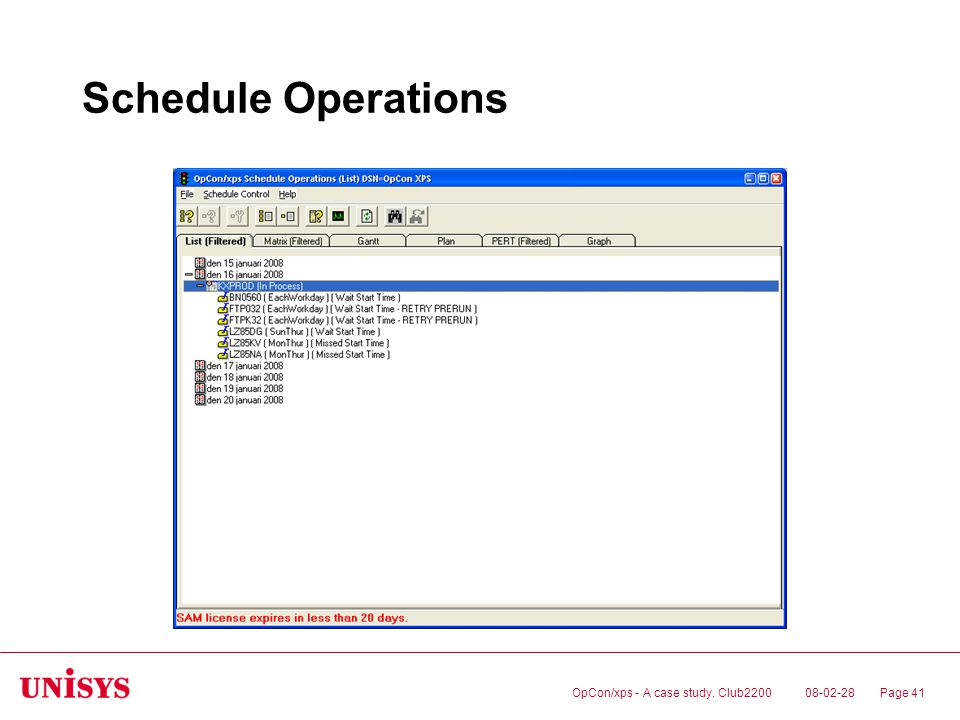 08-02-28OpCon/xps - A case study. Club2200Page 41 Schedule Operations