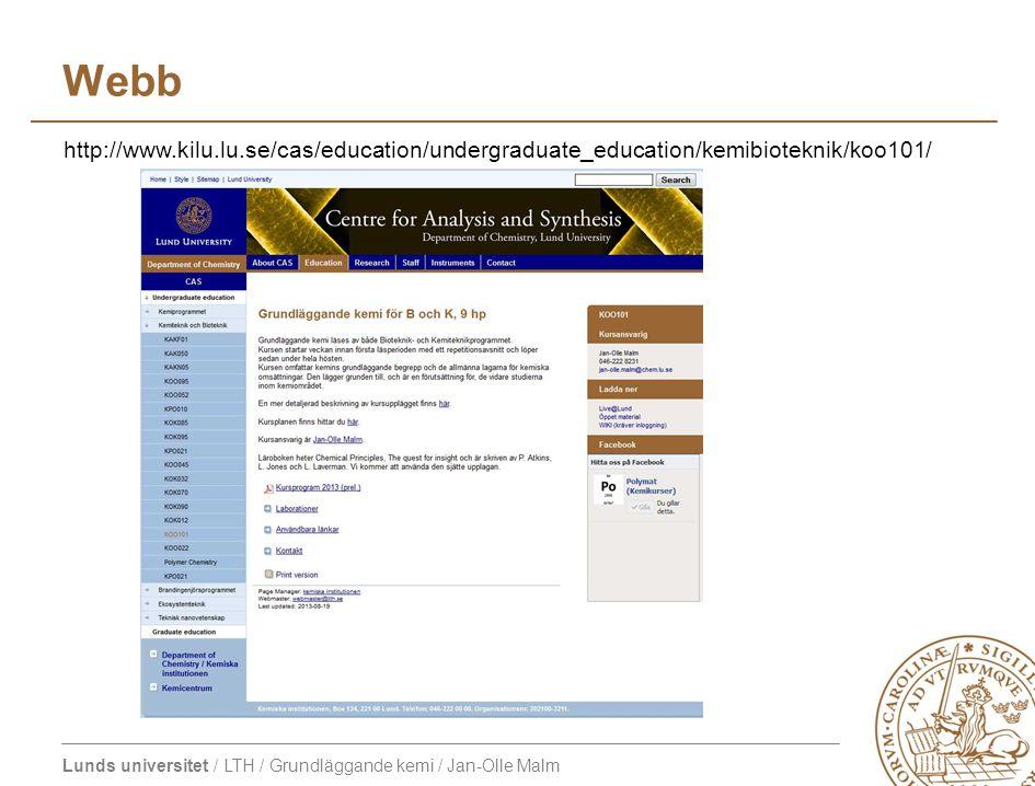 Lunds universitet / LTH / Grundläggande kemi / Jan-Olle Malm Webb http://www.kilu.lu.se/cas/education/undergraduate_education/kemibioteknik/koo101/