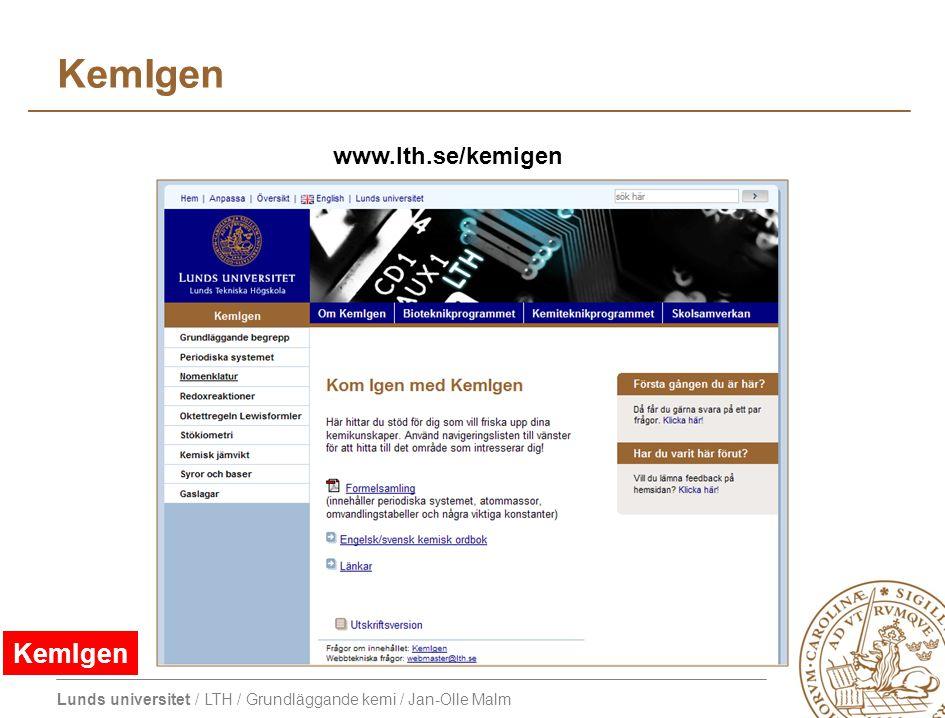 Lunds universitet / LTH / Grundläggande kemi / Jan-Olle Malm KemIgen www.lth.se/kemigen