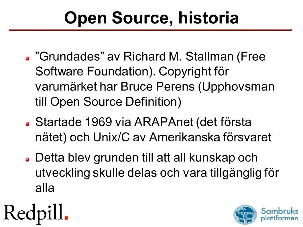 Open Source, historia Grundades av Richard M.Stallman (Free Software Foundation).