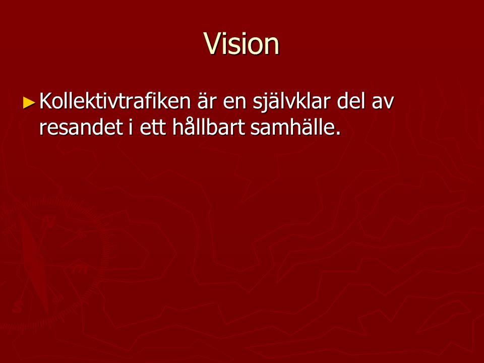 Vision ► Kollektivtrafiken är en självklar del av resandet i ett hållbart samhälle.