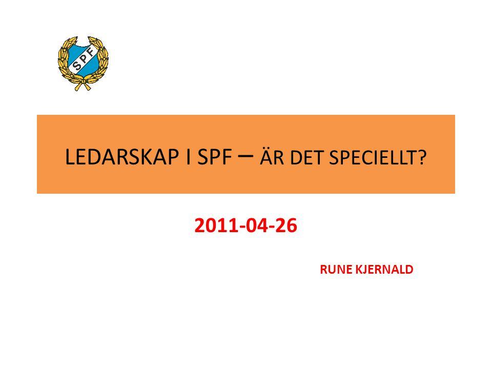 2011-04-26 RUNE KJERNALD LEDARSKAP I SPF – ÄR DET SPECIELLT