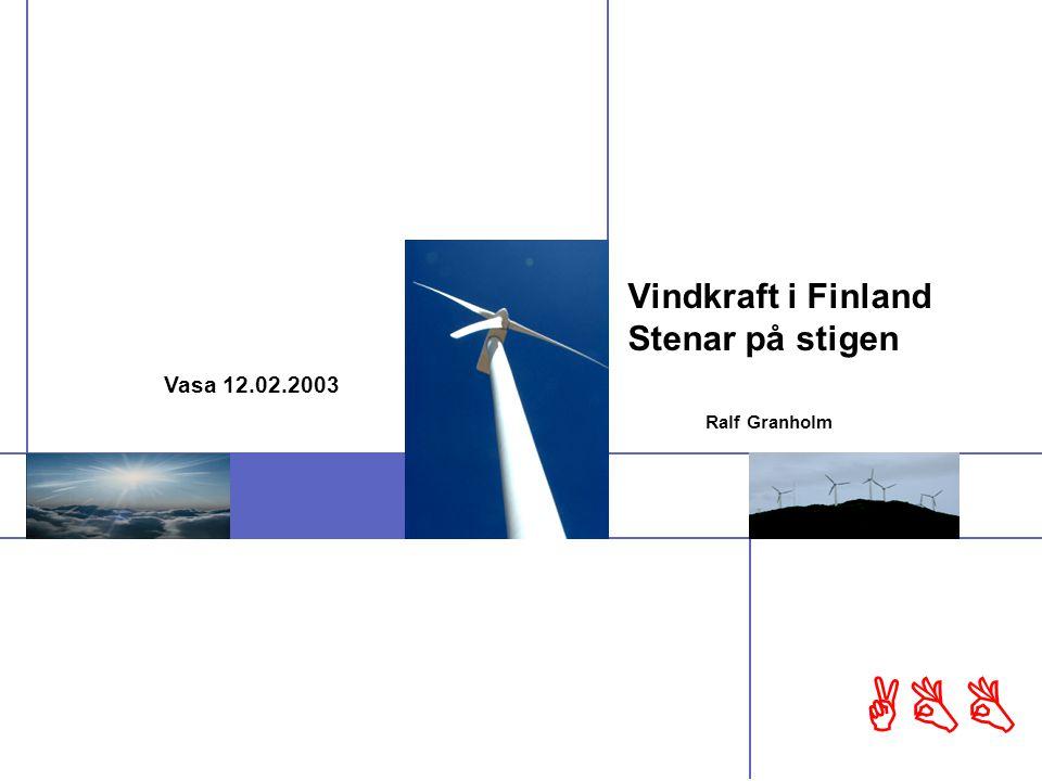 © ABB New Ventures - 1 24-Jul-01- ABB Vindkraft i Finland Stenar på stigen Ralf Granholm Vasa 12.02.2003