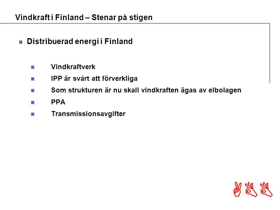ABB Distribuerad energi i Finland Vindkraftverk IPP är svårt att förverkliga Som strukturen är nu skall vindkraften ägas av elbolagen PPA Transmissionsavgifter Vindkraft i Finland – Stenar på stigen