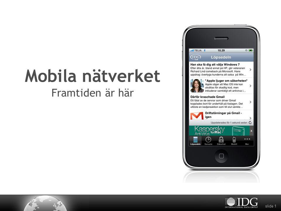 slide 1 Mobila nätverket Framtiden är här