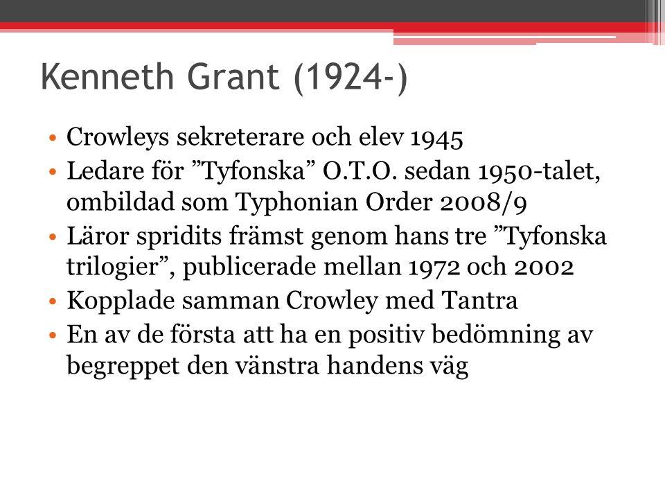 Kenneth Grant (1924-) Crowleys sekreterare och elev 1945 Ledare för Tyfonska O.T.O.