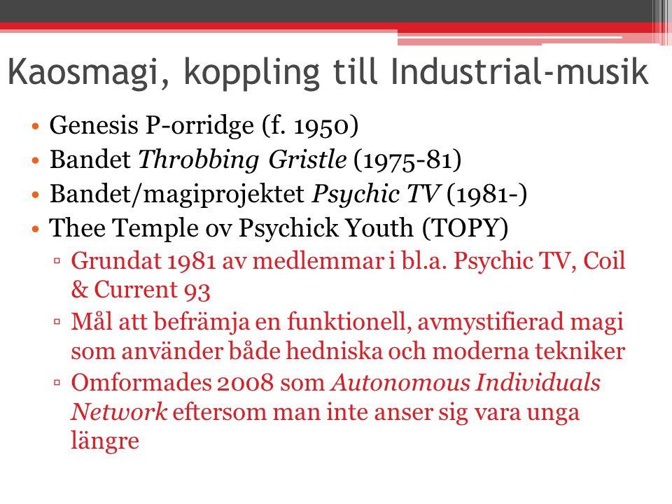 Kaosmagi, koppling till Industrial-musik Genesis P-orridge (f.