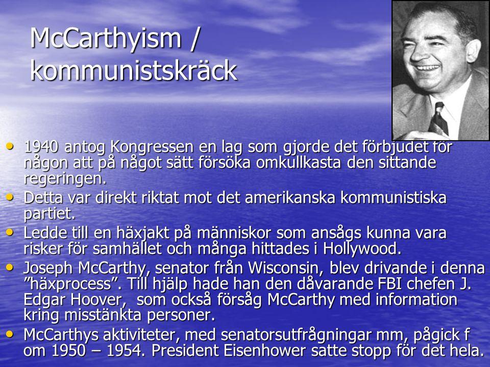 McCarthyism / kommunistskräck 1940 antog Kongressen en lag som gjorde det förbjudet för någon att på något sätt försöka omkullkasta den sittande regeringen.