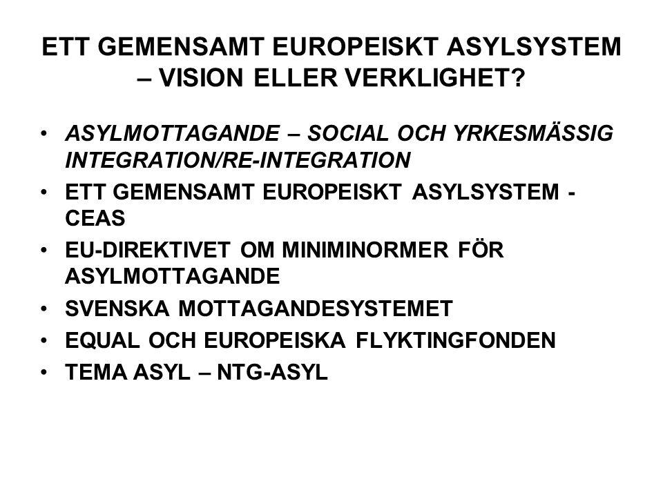 ETT GEMENSAMT EUROPEISKT ASYLSYSTEM – VISION ELLER VERKLIGHET.