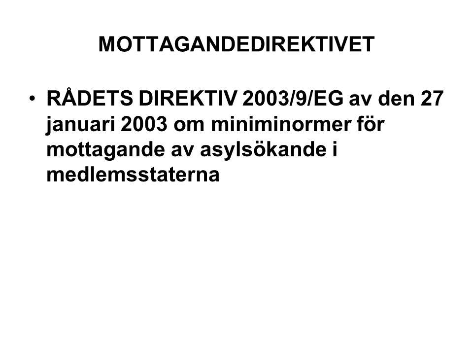 MOTTAGANDEDIREKTIVET RÅDETS DIREKTIV 2003/9/EG av den 27 januari 2003 om miniminormer för mottagande av asylsökande i medlemsstaterna