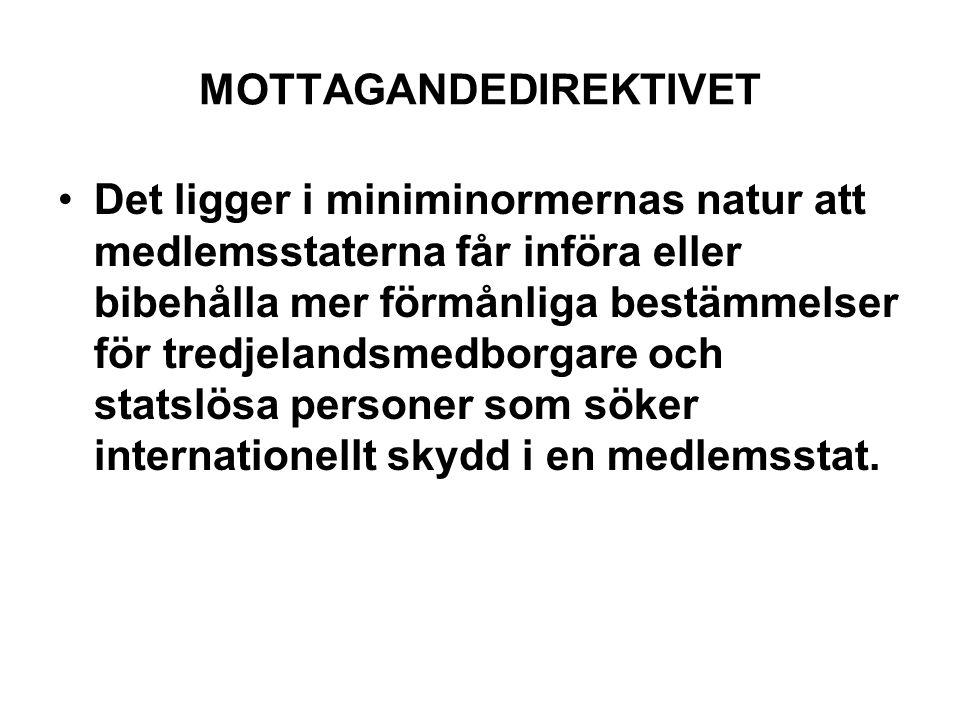 MOTTAGANDEDIREKTIVET Det ligger i miniminormernas natur att medlemsstaterna får införa eller bibehålla mer förmånliga bestämmelser för tredjelandsmedb