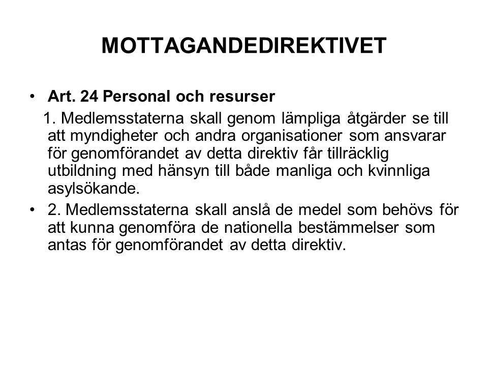 MOTTAGANDEDIREKTIVET Art. 24 Personal och resurser 1. Medlemsstaterna skall genom lämpliga åtgärder se till att myndigheter och andra organisationer s