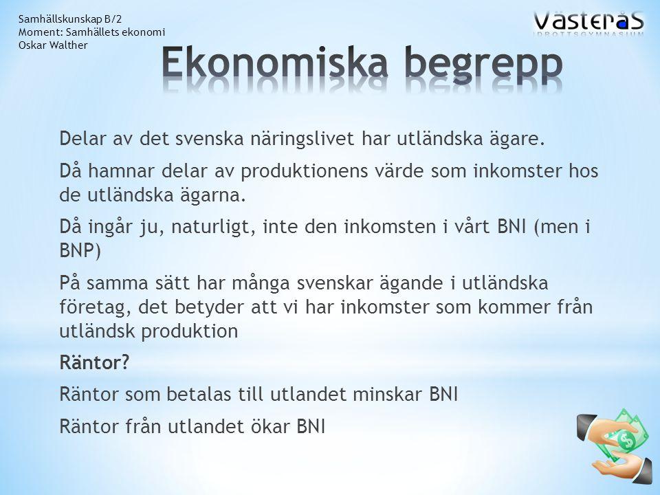 Delar av det svenska näringslivet har utländska ägare.