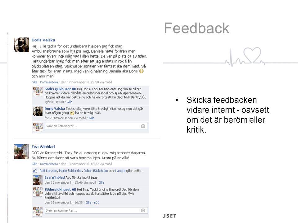 Feedback Skicka feedbacken vidare internt - oavsett om det är beröm eller kritik.