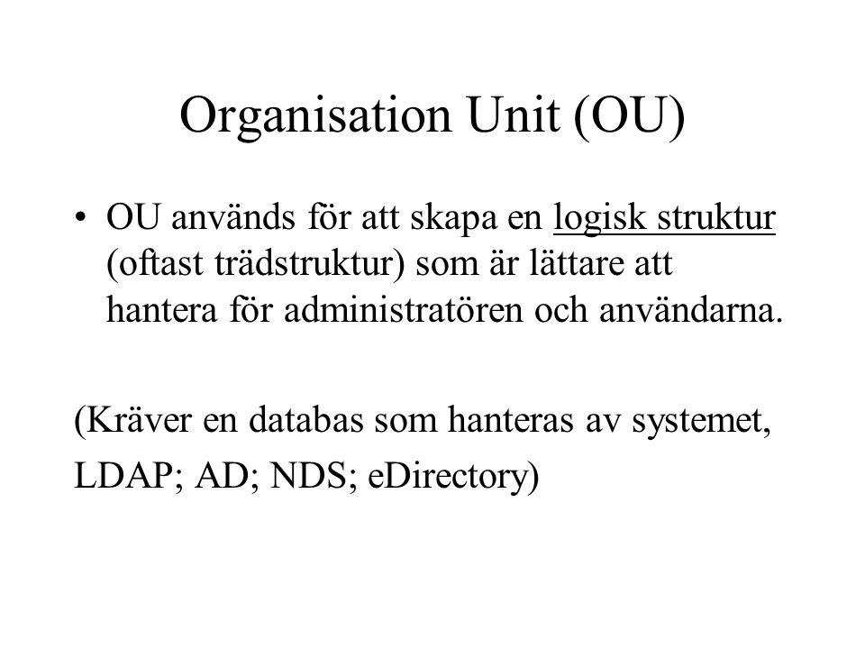 Organisation Unit (OU) OU används för att skapa en logisk struktur (oftast trädstruktur) som är lättare att hantera för administratören och användarna