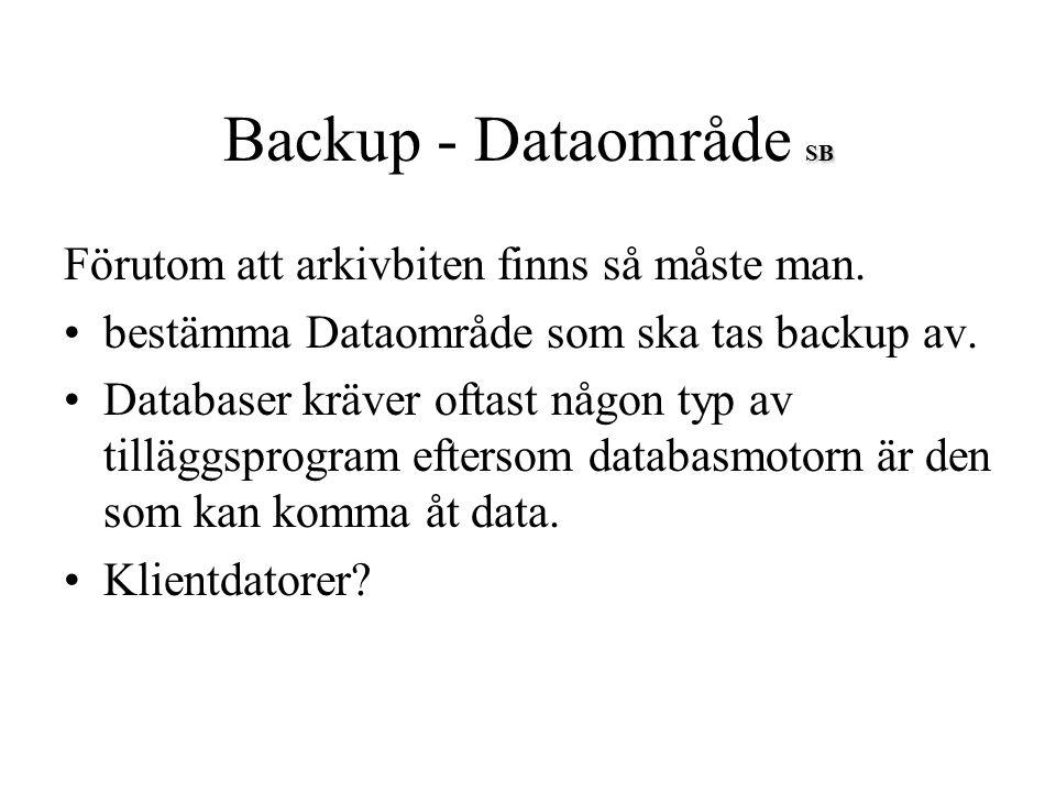 SB Backup - Dataområde SB Förutom att arkivbiten finns så måste man. bestämma Dataområde som ska tas backup av. Databaser kräver oftast någon typ av t