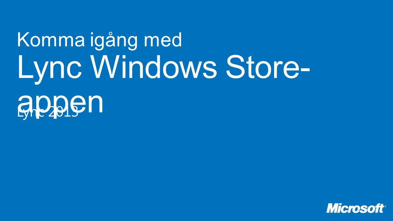 Komma igång med Lync Windows Store- appen Lync 2013