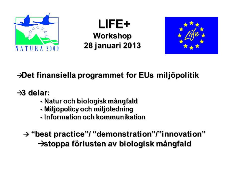  Det finansiella programmet for EUs miljöpolitik  3 delar : - Natur och biologisk mångfald - Miljöpolicy och miljöledning - Information och kommunik