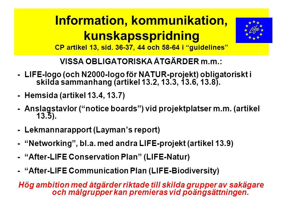"""Information, kommunikation, kunskapsspridning CP artikel 13, sid. 36-37, 44 och 58-64 i """"guidelines"""" VISSA OBLIGATORISKA ÅTGÄRDER m.m.: - LIFE-logo (o"""
