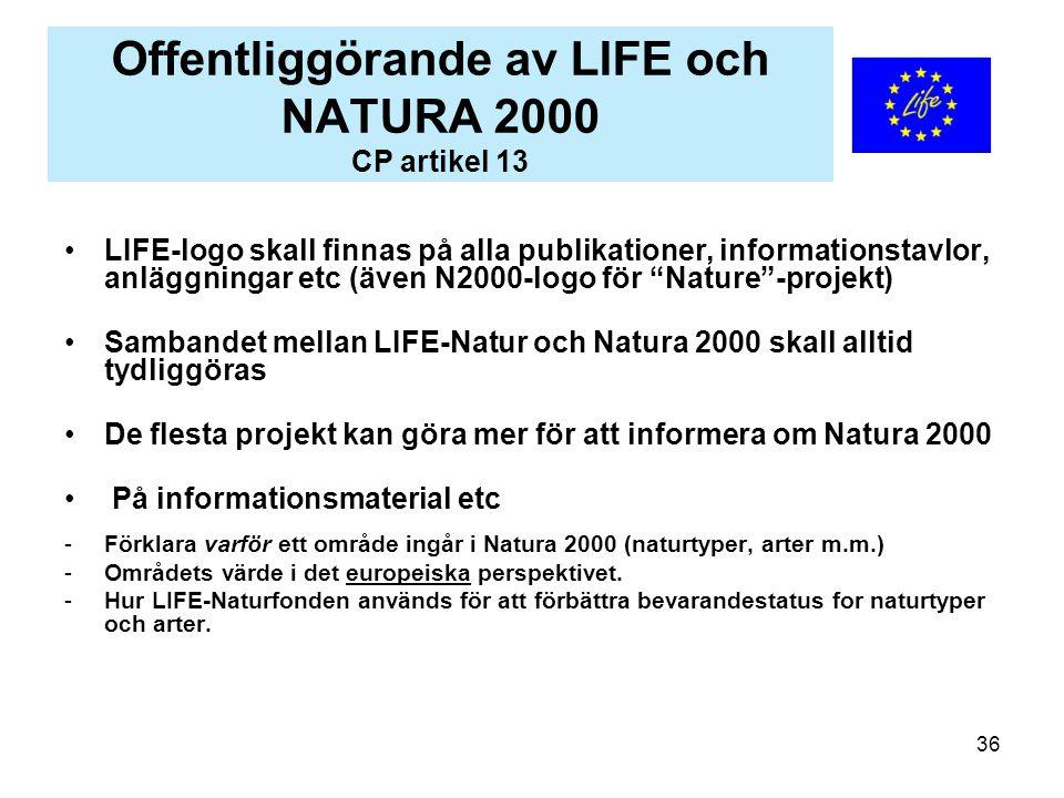 36 Offentliggörande av LIFE och NATURA 2000 CP artikel 13 LIFE-logo skall finnas på alla publikationer, informationstavlor, anläggningar etc (även N20