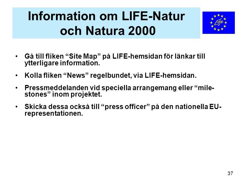 """37 Information om LIFE-Natur och Natura 2000 Gå till fliken """"Site Map"""" på LIFE-hemsidan för länkar till ytterligare information. Kolla fliken """"News"""" r"""